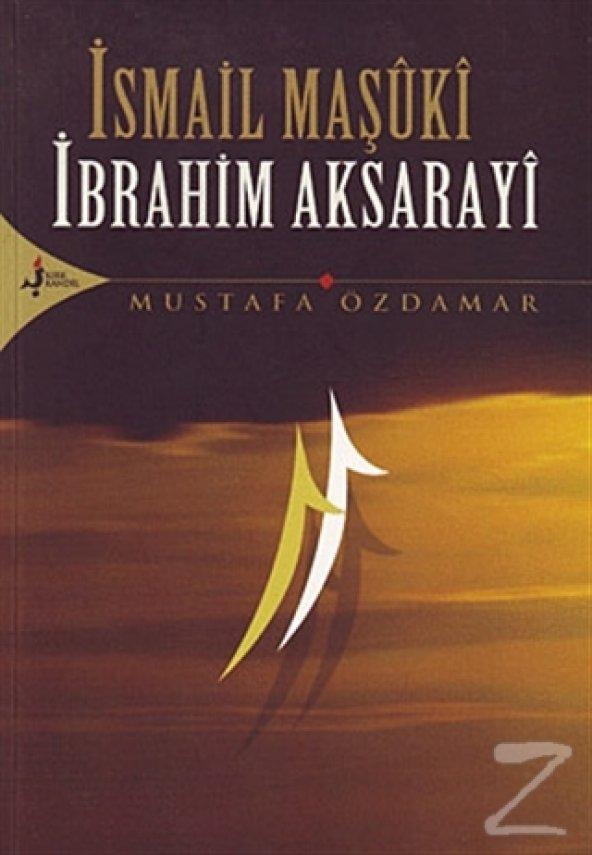 İsmail Maşuki İbrahim Aksarayi/Mustafa Özdamar
