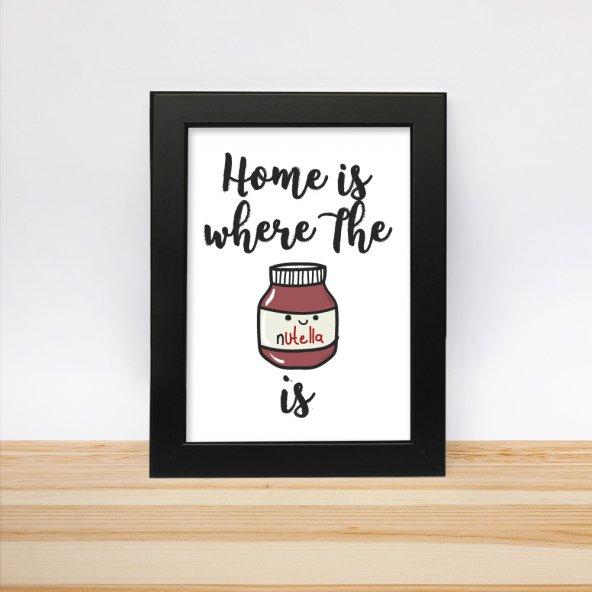 'Home is Where the Nutella is' Dijital Baskılı Çerçeve