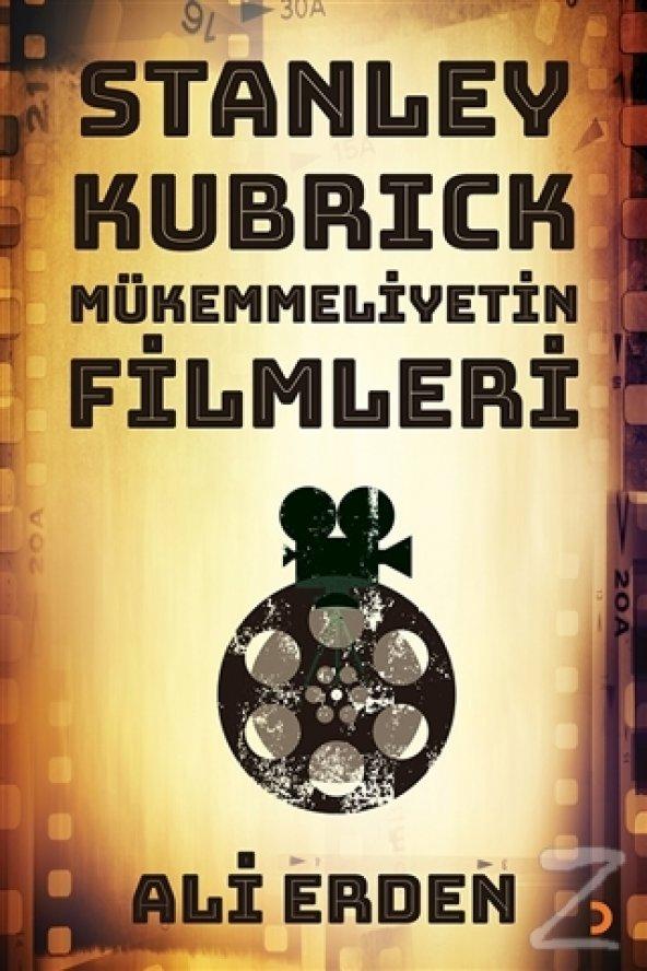 Stanley Kubrick: Mükemmeliyetin Filmleri/Ali Erden