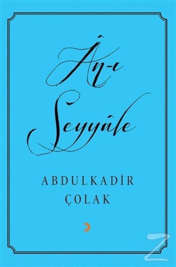 An-ı Seyyale/Abdulkadir Çolak