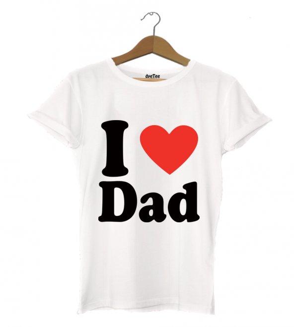 I Love Dad Kadın Tişört - Dyetee