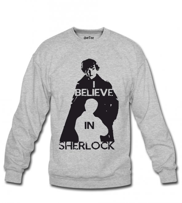 I Believe In Sherlock Erkek Sweatshirt ve Kapüşonlu - Dyetee