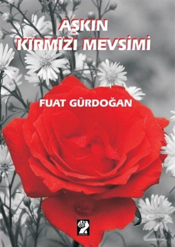 Aşkın Kırmızı Mevsimi/Fuat Gürdoğan