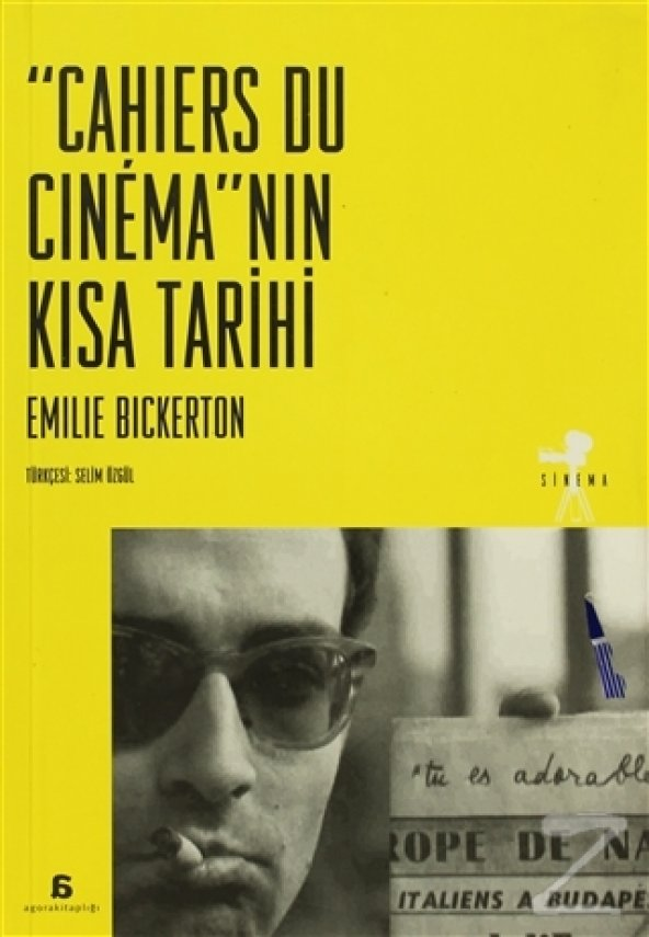 Cahiers Du Cinemanın Kısa Tarihi/Emilie Bickerton