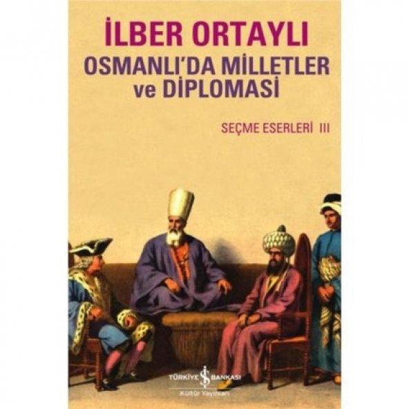 OSMANLIDA MİLLETLER VE DİPLOMASİ