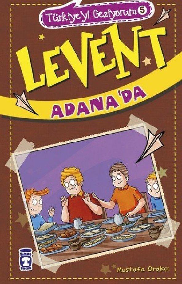 Levent Adanada-Türkiyeyi Geziyorum 5  Timaş Çocuk