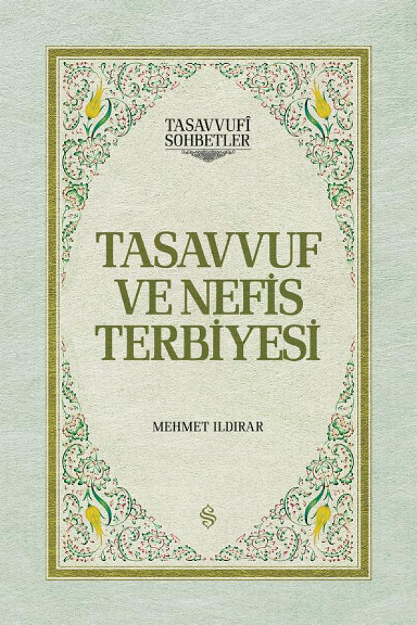 Tasavvuf ve Nefis Terbiyesi (Ciltli) - Mehmet Ildırar