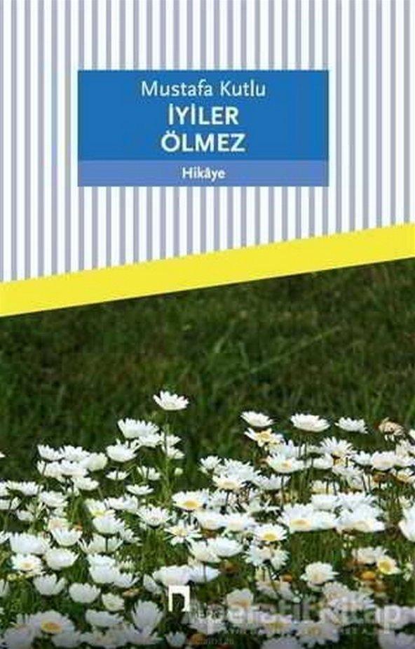 DERGAH / İYİLER ÖLMEZ / MUSTAFA KUTLU