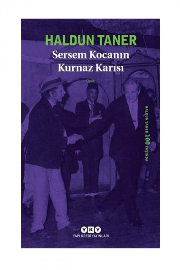 YKY / SERSEM KOCANIN KURNAZ KARISI / HALDUN TANER