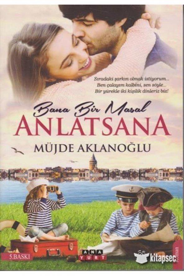 ANAYURT / BANA BİR MASAL ANLATSANA