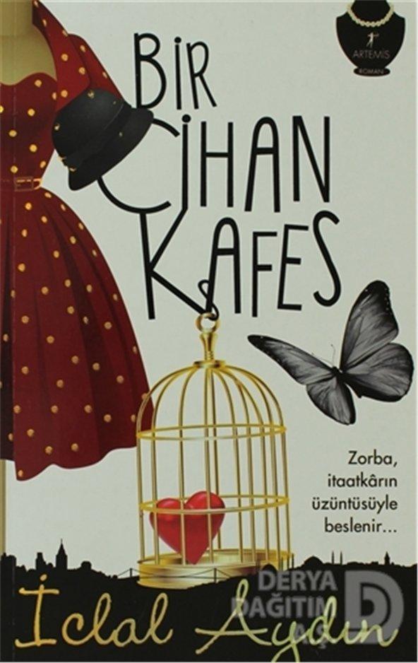 ARTEMİS / BİR CİHAN KAFES / İCLAL AYDIN